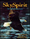 Sky Spirit: The American Bald Eagle - Michael Furtman