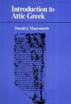 Introduction to Attic Greek - Donald J. Mastronarde, Donald J. Matronarde