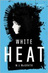 White Heat - M.J. McGrath