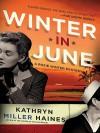 Winter in June - Kathryn Miller Haines