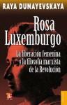Rosa Luxemburgo - Raya Dunayevskaya, Fondo de Cultura Economica, Juan José Utrila, Luz Mary Reyna T.