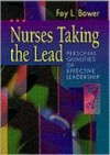 Nurses Taking the Lead: Personal Qualities of Effective Leadership - Fay L. Bower