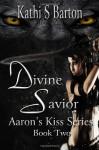 Divine Savior - Kathi S. Barton