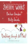 Dashing Through the Mall: Santa, Baby / Assignment Humbug / Deck the Halls (Harlequin Signature Select) - Sherryl Woods, Darlene Gardner, Holly Jacobs