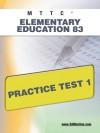 MTTC Elementary Education 83 Practice Test 1 - Sharon Wynne