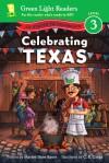 Celebrating Texas: 50 States to Celebrate - Marion Dane Bauer, C. B. Canga