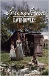 Spring House (The Westward Sagas, Book 1) - David Bowles