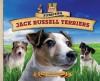 Jumping Jack Russell Terriers: Loyal! Loving! Spirited! Perky! Merry! Determined! - Pam Scheunemann