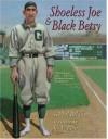 Shoeless Joe and Black Betsy - Phil Bildner, C.F. Payne
