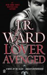 Lover Avenged: A Novel of the Black Dagger Brotherhood - J.R. Ward