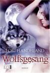 Wolfsgesang (Nightcreature #2) - Lori Handeland, Patricia Woitynek