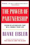 The Power of Partnership: Seven Relationships that Will Change Your Life - Riane Eisler