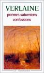 Poèmes saturniens - confessions (Poche) - Paul Verlaine