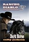Dark Horse (Rancho Diablo) - Colby Jackson, Mel Odom, Bill Crider, James Reasoner