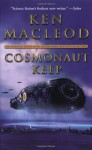 Cosmonaut Keep - Ken MacLeod