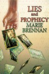 Lies and Prophecy - Marie Brennan