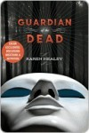 Guardian of the Dead - Karen Healey