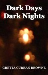 Dark Days, Dark Nights (Short Story Collection) - Gretta Curran Browne
