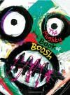 The Mighty Book of Boosh - Noel Fielding, Julian Barratt, Rich Fulcher, Dave Brown, Richard Ayoade, Michael Fielding, Oliver Ralfe, Dee Plume