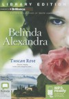 Tuscan Rose - Belinda Alexandra, Caroline Lee