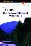 Hiking the Selway Bitterroot Wilderness - Scott Steinberg