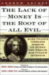 Lack of Money is the Root of All Evil: Mark Twain's Timeless Wisdom on Money and Wealth for Today's Investor - Andrew Leckey, Louis J. Budd, John C. Bogle