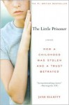 The Little Prisoner: A Memoir - Jane Elliott