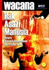 Hak Azasi Manusia, Antara Skenario Kemanusiaan dan Proyek Global - Mansour Fakih
