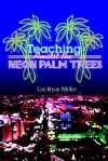 Teaching Amidst the Neon Palm Trees - Lee Ryan Miller