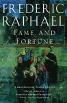 Fame and Fortune - Frederic Raphael