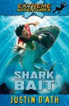 Shark Bait: : Extreme Adventures (Extreme Adventures (Puffin Books)) - Justin D'Ath
