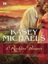 A Reckless Beauty (Mills & Boon M&B) - Kasey Michaels