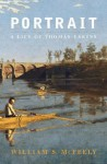 Portrait: A Life of Thomas Eakins - William S. McFeely, Andrew J. Petto