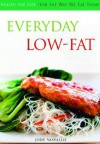 Everyday Low Fat: Health for Life -- For the Way We Eat Today - Jody Vassallo