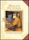 Willy's Pictures - Anthony Browne