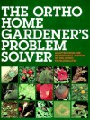 The Ortho Home Gardener's Problem Solver - Cheryl Smith