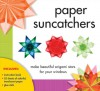 Paper Suncatchers: Make Beautiful Origami Stars for Your Windows - Christine Gross-Loh