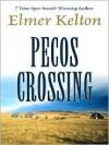 Pecos Crossing - Elmer Kelton