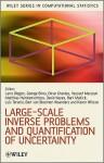 Large-Scale Inverse Problems and Quantification of Uncertainty - Lorenz T. Biegler, Matthias Heinkenschloss, David Keyes, Bani K. Mallick, Bart van Bloemen Waanders, George Biros, Omar Ghattas, Luis Tenorio, Karen Wilcox