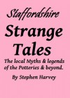 Staffordshire Strange Tales - Stephen Harvey