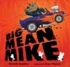 Big Mean Mike - Michelle Knudsen, Scott Magoon