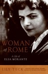 Woman of Rome: A Life of Elsa Morante - Lily Tuck