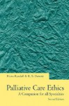 Palliative Care Ethics: A Companion for All Specialties - Fiona Randall, R.S. Downie