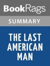 The Last American Man by Elizabeth Gilbert | Summary & Study Guide - BookRags