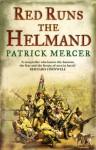 Red Runs the Helmand - Patrick Mercer