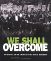 We Shall Overcome: The History of the American Civil Rights Movement - Lerner Publishing Group