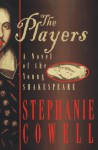 The Players: A Novel of the Young Shakespeare - Stephanie Cowell