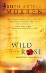 Wild Rose (Wild Rose Series #1) (Steeple Hill Women's Fiction #15) - Ruth Axtell Morren