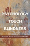 Psychology of Touch and Blindness - Morton A. Heller, Edouard Gentaz