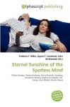 Eternal Sunshine of the Spotless Mind - Frederic P. Miller, Agnes F. Vandome, John McBrewster